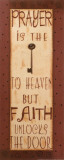 Prayer Is The Key To Heaven Prints by Kim Klassen