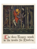 The Three Rogues Search in the Woods for Death Giclee Print by Walter Appleton Clark
