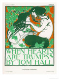 Poster for Tom Halls When Hearts are Trumps Lmina gicle por Will H. Bradley