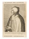 Girolamo Maria Francesco Savonarola Italian Reformer Giclee Print by Esme De Boulonois