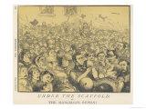 Under the Scaffold or the Hangman's Pupils' a Satire Premium Giclee Print by Matt Morgan