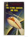 The Flying Saucers are Real Giclee Print