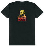 The A-Team - Shut Up, Fool! Tshirts
