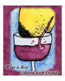 Wine is Best Shared with Friends Giclee Print by Amy Reges