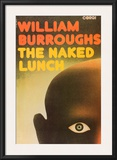 The Naked Luch by William Burroughs Posters
