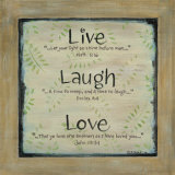 Live Laugh Love Prints by Karen Tribett