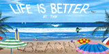 Life is Better at the Beach Posters by Scott Westmoreland