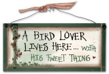 A Bird Lover Lives Here Wood Sign