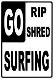 Go Rip, Go Shred, Go Surfing Tin Sign