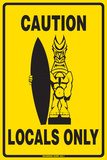 Caution Locals Only Cartel de metal