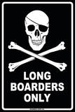 Longboarders Only Tin Sign