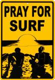 Pray For Surf Blechschild