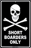 Shortboarders Only Tin Sign