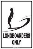 Longboarders Only Plaque en métal