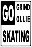 Go Grind, Go Ollie, Go Skating Tin Sign