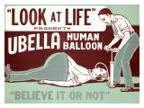 Believe It or Not, Ubella Human Balloon Giclee Print