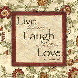 Words to Live By: Live Laugh Love Kunstdrucke von Debbie DeWitt