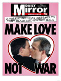 A Valentine's Day Message to Tony Blair and George Bush: Make Love Not War Giclee Print