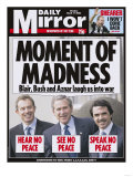 Moment of Madness. Blair, Bush and Aznar Laugh Us in to War Giclee Print
