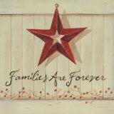 Families Are Forever Poster by Karen Tribett