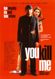 You Kill Me Posters