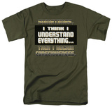 Attitude - I Understand Everything Shirts