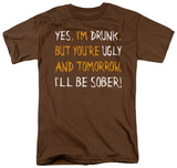 Attitude - Yes I'm Drunk Shirts