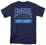 Attitude - Alcohol is Not the Answer T-shirts
