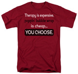 Attitude - Therapy Is Expensive T-shirts