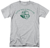 Retro - Give Me A Dollar Shirt