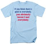 Attitude - Good in Everybody Shirts
