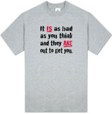 Attitude - It Is As Bad As You Think T-shirts
