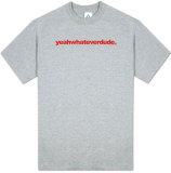 Attitude - Yeah Whatever Dude T-Shirt