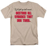 Attitude - Destroy All Evidence T-shirts