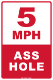 5 MPH Ass Hole Tin Sign