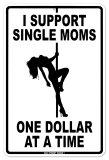 Support Single Moms Plechová cedule