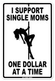 Support Single Moms Tin Sign