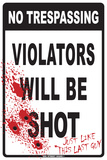 No Trespassing: Violators Will Be Shot … Tin Sign