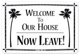 Welcome To Our House Tin Sign