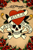 Love Kills Slowly Prints by Ed Hardy