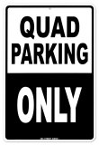 Quad Parking Only Tin Sign