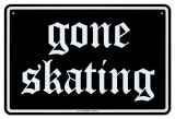Gone Skating Tin Sign