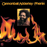 Cannonball Adderley - Phenix Poster