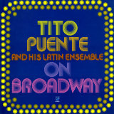Tito Puente - On Broadway Art