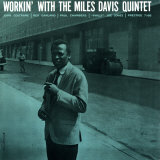 Miles Davis - Workin&#39; with the Miles Davis Quintet Print