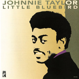 Johnnie Taylor - Little Bluebird Art