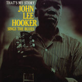 John Lee Hooker - That's My Story Pósters