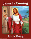 Jesus Is Coming Posters