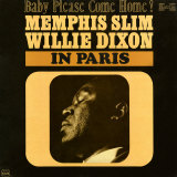 Memphis Slim and Willie Dixon - In Paris: Baby Please Come Home! Affiches