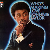Johnnie Taylor - Who's Making Love Plakater